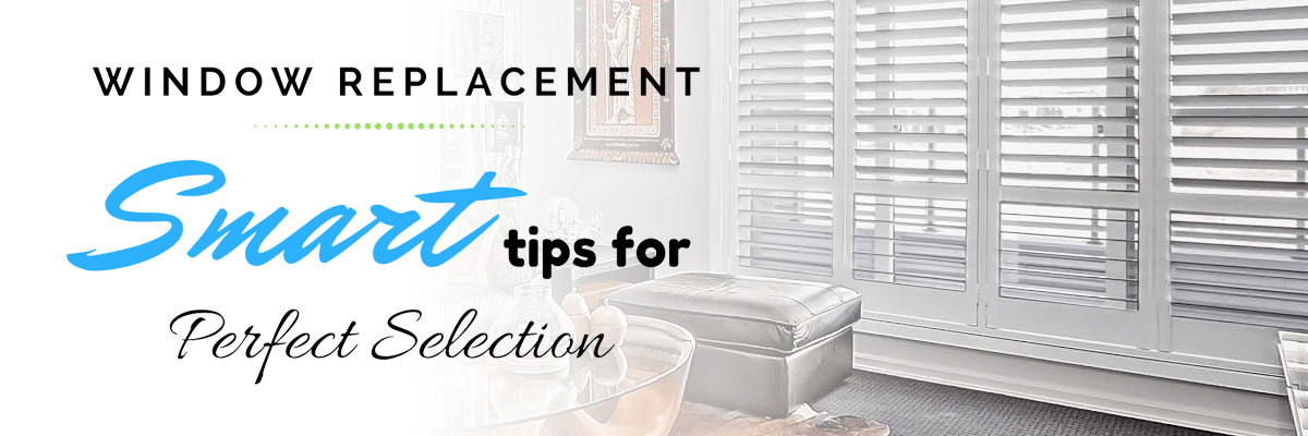 Window Replacement: Smart Tips for Perfect Selection