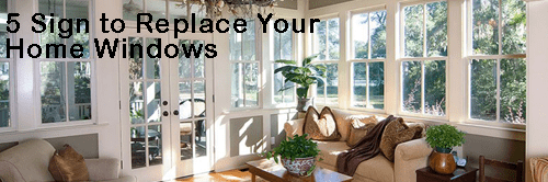 5 Sign to Replace Your Home Windows