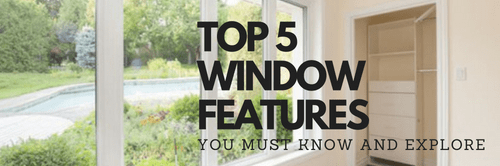 TOP 5 WINDOW FEATURES YOU MUST KNOW AND EXPLORE