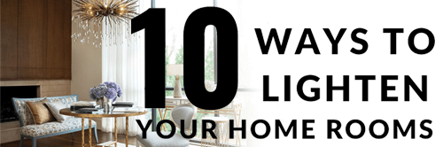 10 Ways to lighten your Home Rooms