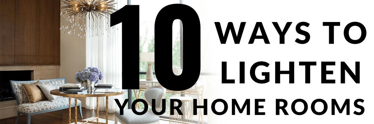 10 Ways to lighten your Home Rooms