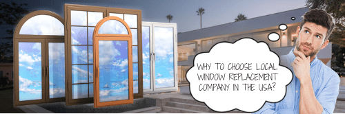 Why to choose local window replacement company in USA?