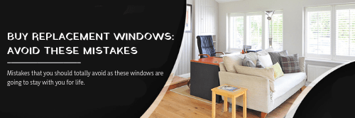 Buy Replacement Windows: Avoid These Mistakes