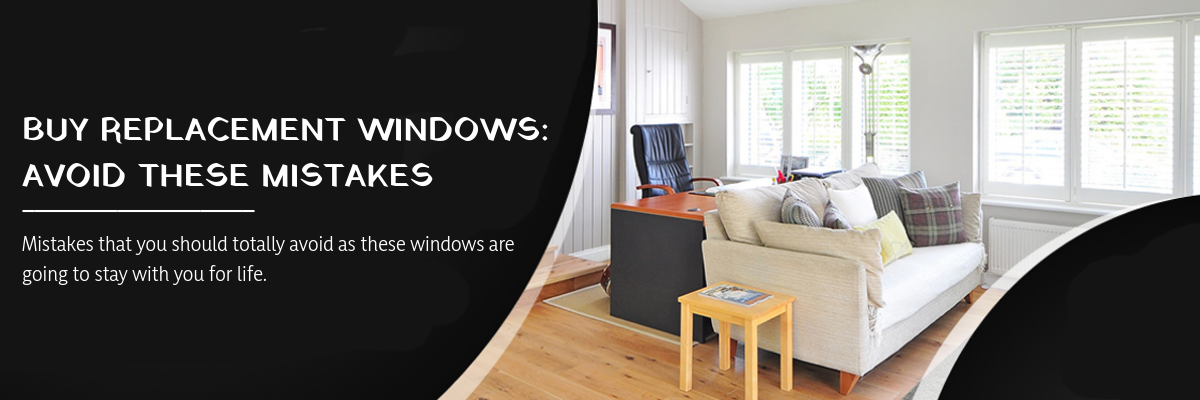 buy replacement windows doors buy replacement windows avoid these mistakes