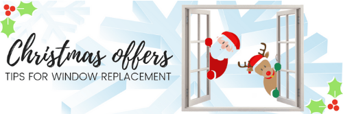 Christmas offers and Tips for Window Replacement