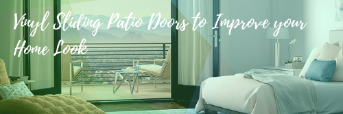 Vinyl Sliding Patio Doors to Improve your Home Look
